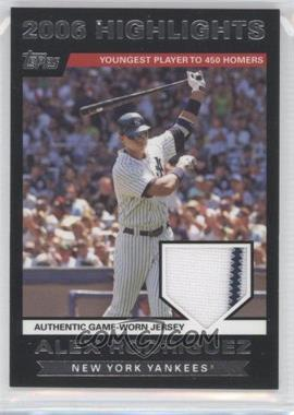 2007 Topps - 2006 Highlights Relic #HRAER - Alex Rodriguez