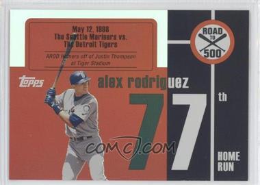 2007 Topps - Multi-Product Insert Road to 500 Alex Rodriguez #ARHR77 - Alex Rodriguez
