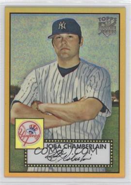 2007 Topps '52 Chrome Gold Refractor #TCRC95 - Joba Chamberlain /52