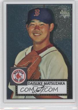 2007 Topps '52 Chrome #TCRC34 - Daisuke Matsuzaka /1952