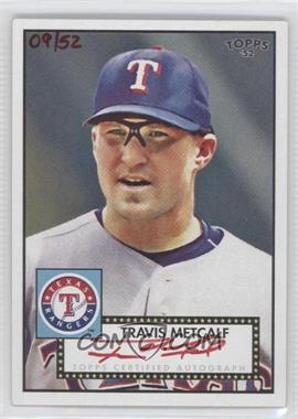 2007 Topps '52 Signatures Special Edition #52S-TM - Travis Metcalf /52