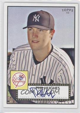 2007 Topps '52 Signatures #52S-525 - Phil Hughes