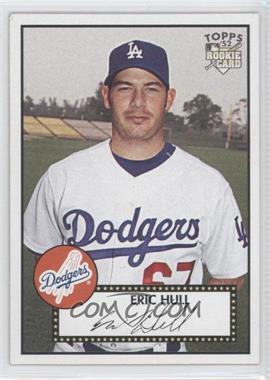 2007 Topps '52 #128 - Eric Hull