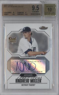 2007 Topps Finest - [Base] #151 - Andrew Miller [BGS9.5]