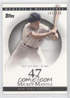 2007 Topps Moments & Milestones #78-47 - Mickey Mantle (1957 AL MVP - 94 RBI) /150