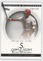 Ryan Howard (2005 NL ROY - 63 RBI) /150
