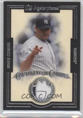 2007 UD Masterpieces Captured on Canvas #CC-RC - Roger Clemens