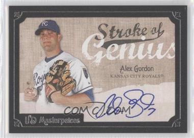 2007 UD Masterpieces Stroke of Genius #SG-GO - Alex Gordon