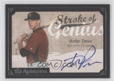 2007 UD Masterpieces Stroke of Genius #SG-HP - Hunter Pence
