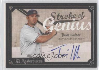 2007 UD Masterpieces Stroke of Genius #SG-TR - Travis Hafner