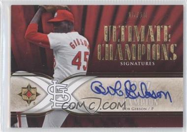 2007 Ultimate Collection - Ultimate Champions Signatures #UCS-BG - Bob Gibson /10