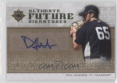 2007 Ultimate Collection Ultimate Future Signatures #FS-PH - Phil Hughes /25