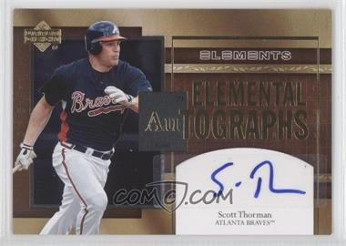 2007 Upper Deck Elements - Elemental Autographs #AU-ST - Scott Thorman