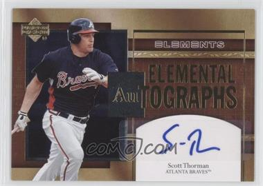 2007 Upper Deck Elements Elemental Autographs #AU-ST - Scott Thorman