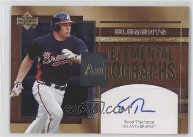 2007 Upper Deck Elements Elemental Autographs #AU-ST - Scott Thorman