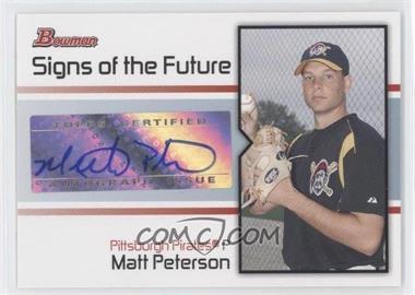 2008 Bowman - Signs of the Future #SOF-MP - Matt Peterson