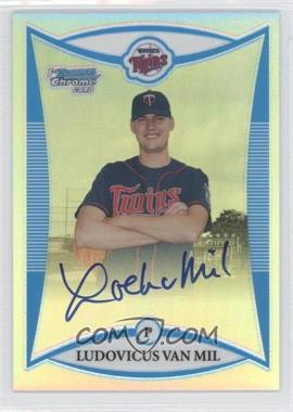 2008 Bowman Chrome - Prospects - Refractor #BCP280 - Ludovicus Van Mil /500