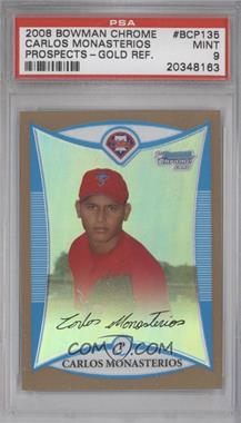 2008 Bowman Chrome Prospects Gold Refractor #BCP135 - Carlos Monasterios /50 [PSA 9]