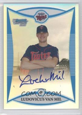 2008 Bowman Chrome Prospects Refractor #BCP280 - Ludovicus Van Mil /500