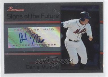 2008 Bowman Draft Picks & Prospects Signs of the Future [Autographed] #SOF-DM - Daniel Murphy