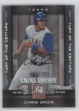 2008 Donruss Elite Extra Edition Turn of the Century Autographs [Autographed] #19 - Chris Davis /399