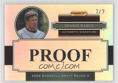 2008 Razor Signature Series Metal Proofs Prismatic #AU-DR - Dennis Raben /7