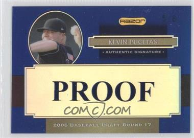 2008 Razor Signature Series Metal Proofs #AU-KP - Kevin Pucetas /6