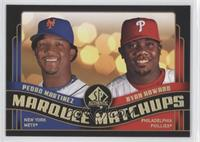 Pedro Martinez, Ryan Howard
