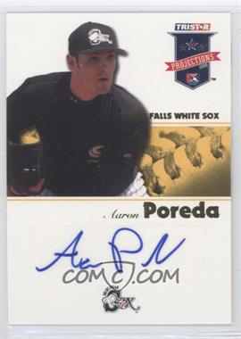 2008 TRISTAR PROjections - [Base] - Yellow Autographs [Autographed] #116 - Aaron Poreda /25