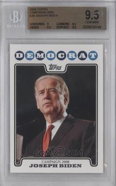 2008 Topps - Campaign 2008 #C08-JB - Joseph Biden [BGS9.5]
