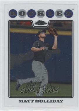 2008 Topps Chrome #104 - Matt Holliday