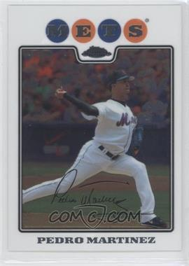2008 Topps Chrome #117 - Pedro Martinez