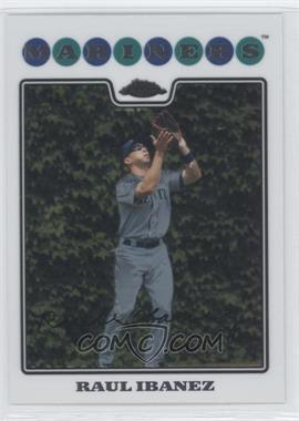2008 Topps Chrome #140 - Raul Ibanez