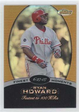 2008 Topps Finest Finest Moments Gold Refractor #FM-RH - Ryan Howard /250