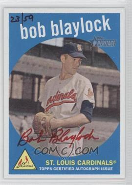 2008 Topps Heritage - Real One Certified Autographs - Red Ink #ROA-BB - Bob Blaylock /59