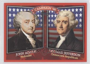 2008 Topps Historical Capaign Match-Ups #HCM-1796 - John Adams, Thomas Jefferson