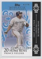 Prince Fielder (2007 All-Star - 50 HRs) /10