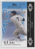 Mickey Mantle (1962 AL MVP - 89 RBIs) /10