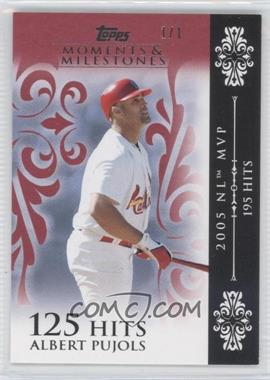 2008 Topps Moments & Milestones Red #13-125 - Albert Pujols (2005 NL MVP - 195 Hits) /1