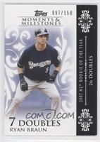Ryan Braun (2007 NL Roy - 26 Doubles) /150