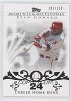 Ryan Howard (2007 - 100 Career Home Runs (129 Total)) /150