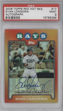 2008 Topps Red Hot Rookie #17 - Evan Longoria [PSA 9]