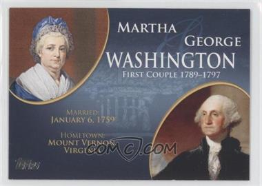2008 Topps Updates & Highlights First Couples #FC-1 - Martha and George Washington