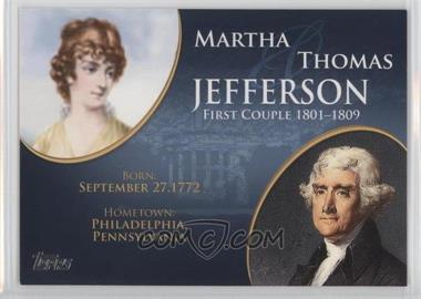 2008 Topps Updates & Highlights First Couples #FC-3 - Martha and Thomas Jefferson