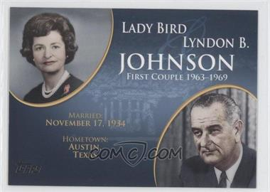 2008 Topps Updates & Highlights First Couples #FC-34 - Lady Bird and Lyndon B. Johnson