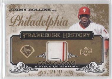2008 Upper Deck A Piece of History Franchise History Gold Jerseys [Memorabilia] #FH-40 - Jimmy Rollins /99