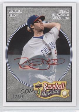 2008 Upper Deck Baseball Heroes Charcoal Autograph [Autographed] #150 - Rich Hill /50