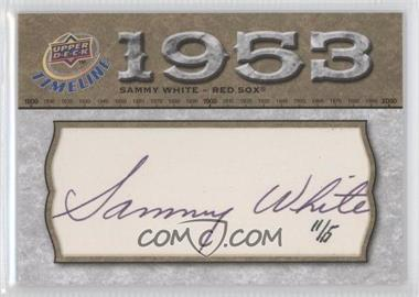 2008 Upper Deck Timeline Timelines Cut Signatures #TCS-WH - Sammy White /15