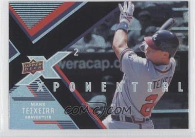 2008 Upper Deck X - Xponential2 #X2-MT - Mark Teixeira