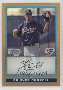2009 Bowman Chrome Prospects Gold Refractor #BCP27 - Sawyer Carroll /50
